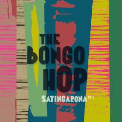 THE BONGO HOP – satingarona part 2