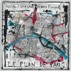 PASCAL COMELADE, RICHARD PINHAS – le plan de paris
