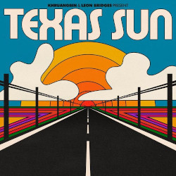 KHRUANGBIN & LEON BRIDGES – texas sun   ep