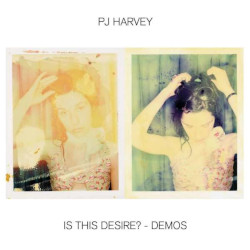 PJ HARVEY – is this desire? demos