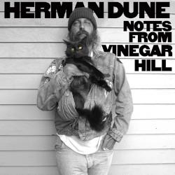 HERMAN DUNE – notes from vinegar hill