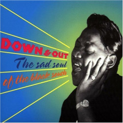 VARIOUS – down & out. the sad soul of the black south