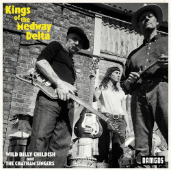 WILD BILLY CHILDISH – kings of the medway delta