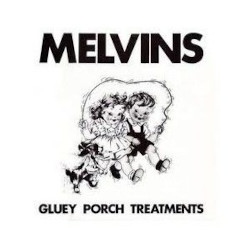 MELVINS – gluey porch treatments / working with god / hostil ambient takeover