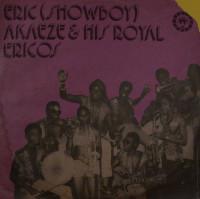 ERIC (SHOWBOY) AKAEZE AND HIS ROYAL ERICOS – ikoto rock
