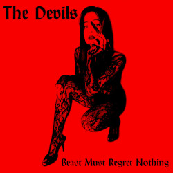 THE DEVILS – beast must regret nothing