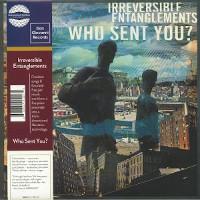 IRREVERSIBLE ENTANGLEMENTS – who sent you