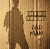 CHICKEN DIAMOND – bad man