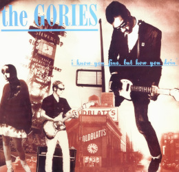 THE GORIES – outta here / i know you fine, but how you doin'