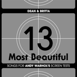 DEAN & BRITTA – 13 most beautiful songs for andy warhol's screen tests