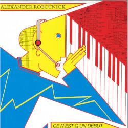 ALEXANDER ROBOTNICK – ce n' est q'un dèbut