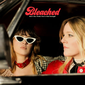 BLEACHED - don't you think you've…