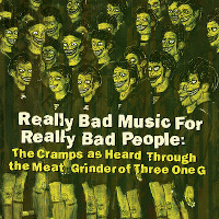 V.A. – really bad music for really bad people: the cramps as heard through the meat grinder of three one g