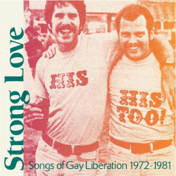 VARIOUS – strong love: songs of gay liberation 1972-1981