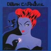 DARK CARNIVAL – the last great ride