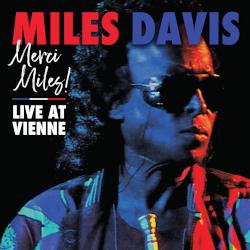 MILES DAVIS  – merci miles! live at vienne