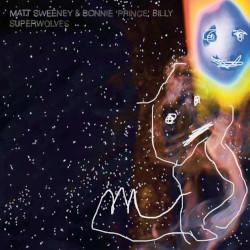 MATT SWEENEY & BONNIE 'PRINCE' BILLY – superwolves