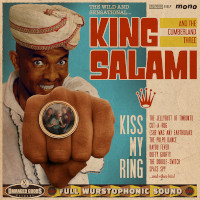 KING SALAMI AND THE CUMBERLAND THREE – kiss my ring