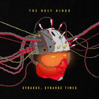 THE UGLY KINGS – strange, strange times