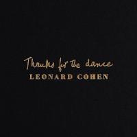 LEONARD COHEN – thanks for the dance