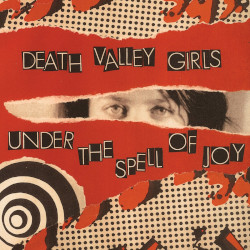 DEATH VALLEY GIRLS – under the spell of joy