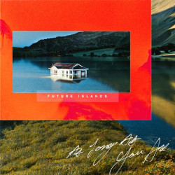 FUTURE ISLAND – as long as you are   l