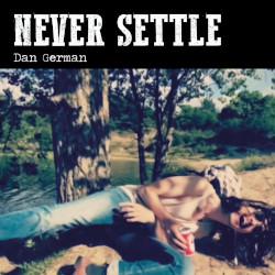 DAN GERMAN – never settle