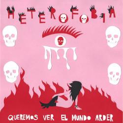 HETEROFOBIA – queremos ver el mundo arder