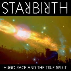 HUGO RACE & TRUE SPIRIT – starbirth/stardeath